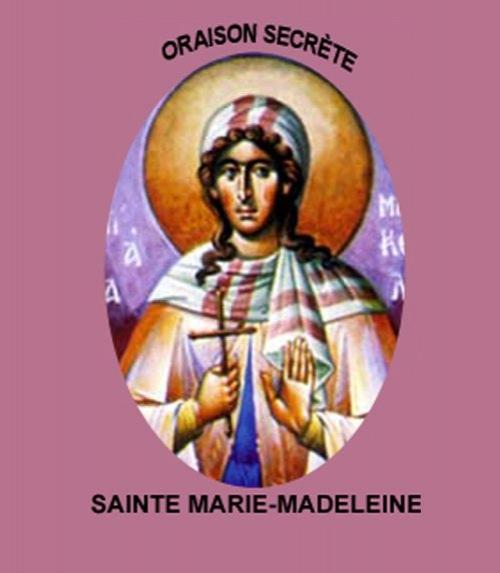 Oraison secr�te de sainte marie-madeleine