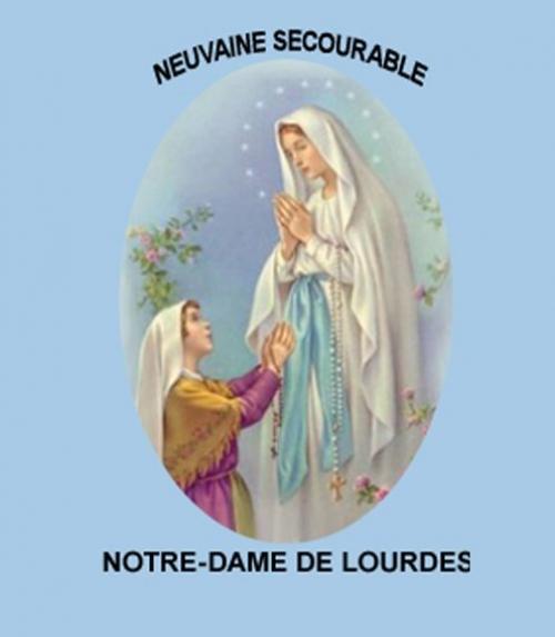 Neuvaine Secourable Notre Dame de Lourdes