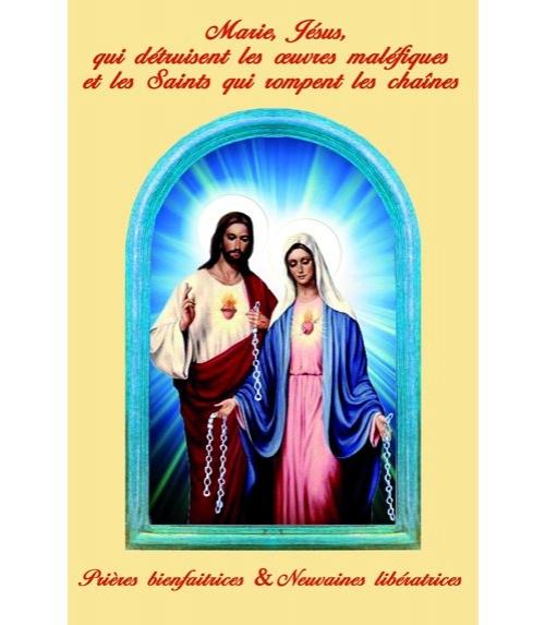 Marie, Jésus, qui détruisent les oeuvres maléfiques et les Saints qui rompent les chaînes