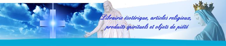 Librairie ésothérique, articles religieux, produits spirituels et objets de piété